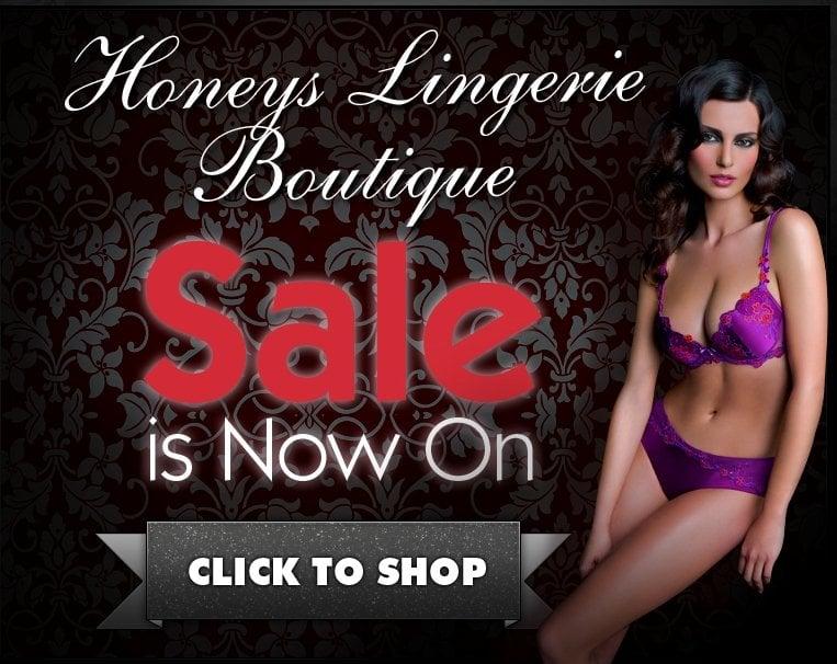 The Lingerie Sale at Honeys Lingerie Boutique